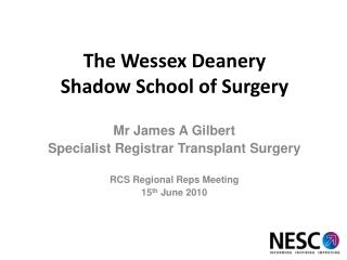 The Wessex Deanery Shadow School of Surgery
