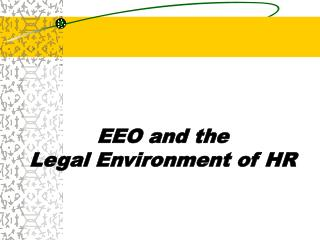 EEO and the Legal Environment of HR