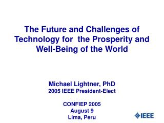 The Future and Challenges of Technology for  the Prosperity and Well-Being of the World