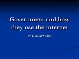 Government and how they use the internet