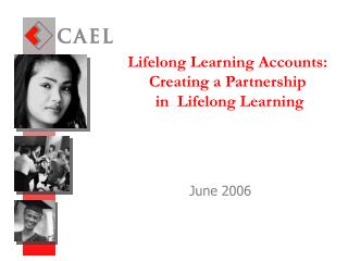 Lifelong Learning Accounts: Creating a Partnership  in  Lifelong Learning