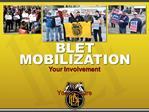 BLET MOBILIZATION