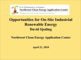 Opportunities for On-Site Industrial Renewable Energy David Sjoding