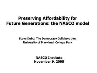 Preserving Affordability for Future Generations: the NASCO model