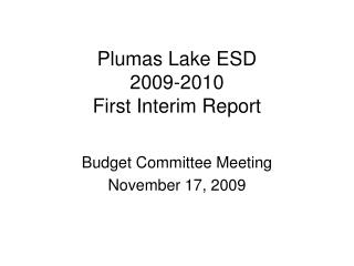 Plumas Lake ESD 2009-2010  First Interim Report