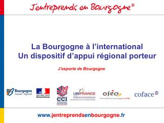 La Bourgogne   l international Un dispositif d appui r gional porteur