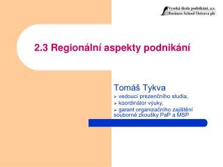 2.3 Region ln  aspekty podnik n