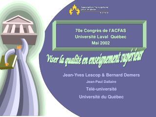 70e Congrès de l'ACFAS Université Laval  Québec Mai 2002