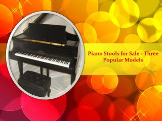 Piano Stools for Sale - Three Popular Models