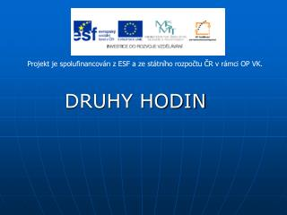 DRUHY HODIN