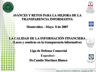 AVANCES Y RETOS PARA LA MEJORA DE LA TRANSPARENCIA INFORMATIVA  Montevideo   Mayo  8 de 2007   LA CALIDAD DE LA INFORMAC