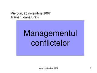 Miercuri, 28 noiembrie 2007 Trainer: Ioana Bratu