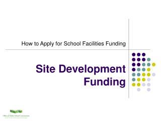 Site Development Funding