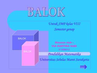Untuk SMP kelas VIII Semester genap Disusun oleh : VIA KARTIKA SARI K1306012