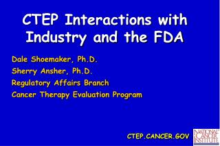 CTEP Interactions with Industry and the FDA