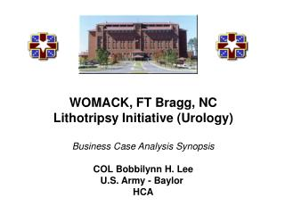 WOMACK, FT Bragg, NC Lithotripsy Initiative (Urology) Business Case Analysis Synopsis