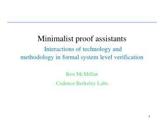 Ken McMillan Cadence Berkeley Labs