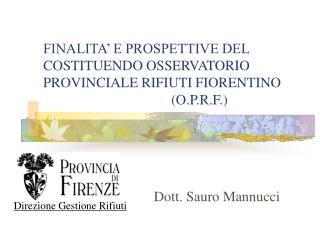 FINALITA' E PROSPETTIVE DEL COSTITUENDO OSSERVATORIO PROVINCIALE RIFIUTI FIORENTINO (O.P.R.F.)