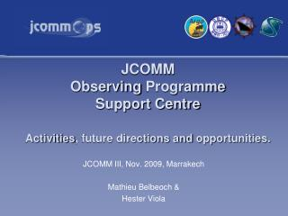 JCOMM  Observing  Programme  Support Centre  Activities , future directions and  opportunities .
