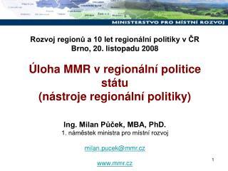 Rozvoj regionů a 10 let regionální politiky v ČR Brno, 20. listopadu 2008
