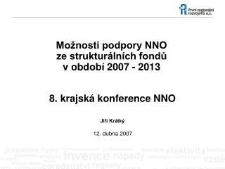 Možnosti podpory NNO  ze strukturálních fondů  v období 2007 - 2013
