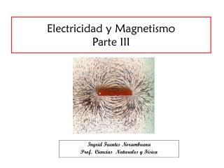 Electricidad y Magnetismo Parte III