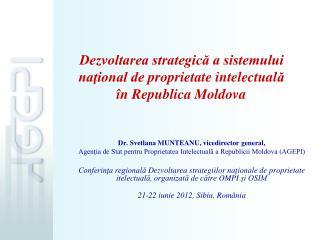 Dr. Svetlana MUNTEANU, vicedirector general,