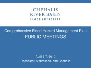Comprehensive Flood Hazard Management Plan PUBLIC MEETINGS