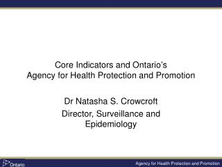Core Indicators and Ontario's  Agency for Health Protection and Promotion