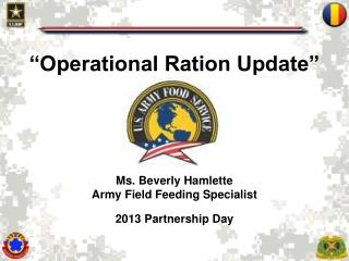 """Operational Ration Update"" Ms. Beverly Hamlette  Army Field Feeding Specialist"