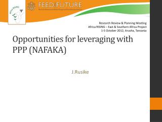 Opportunities for leveraging with PPP (NAFAKA)