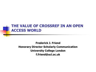 THE VALUE OF CROSSREF IN AN OPEN ACCESS WORLD