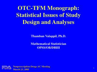 OTC-TFM Monograph:   Statistical Issues of Study Design and Analyses