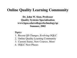 Online Quality Learning Community Dr. John W. Sinn, Professor Quality Systems Specialization