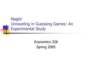 Nagel: Unraveling in Guessing Games: An Experimental Study