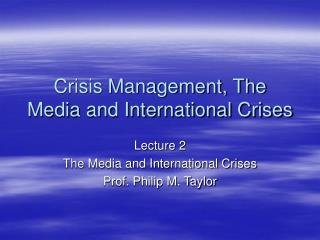 Crisis Management, The Media and International Crises