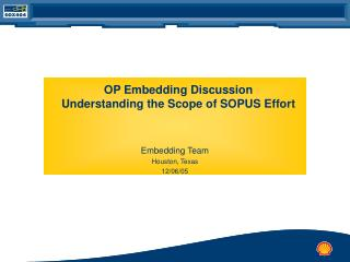 OP Embedding Discussion Understanding the Scope of SOPUS Effort