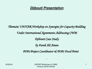 Djibouti Presentation Thematic UNITAR Workshop on Synergies for Capacity Building