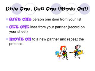 Give One, Get One (Move On!)
