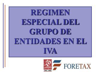 REGIMEN ESPECIAL DEL GRUPO DE ENTIDADES EN EL IVA