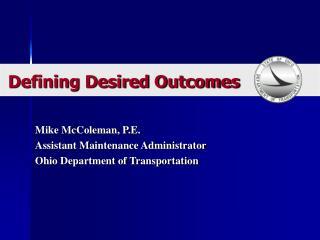 Mike McColeman, P.E.  Assistant Maintenance Administrator Ohio Department of Transportation
