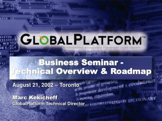 Business Seminar -  Technical Overview & Roadmap
