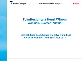 Toimitusjohtaja Henri Wibom   Varsinais-Suomen Yritt�j�t