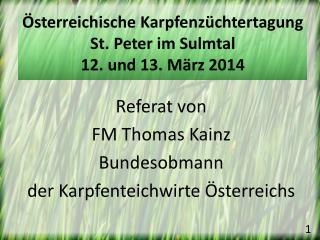 Referat von FM Thomas Kainz Bundesobmann der Karpfenteichwirte Österreichs