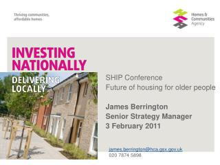 SHIP Conference Future of housing for older people James Berrington Senior Strategy Manager