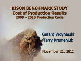 BISON BENCHMARK STUDY Cost of Production  Results 2009 – 2010 Production Cycle