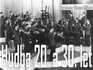 Hudba 20. a 30. let