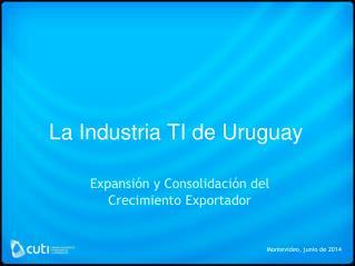 La Industria TI de Uruguay