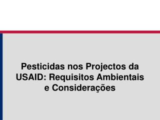 Pesticidas nos Projectos da USAID: Requisitos Ambientais e Considerações
