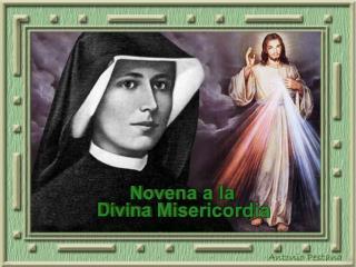 La novena a la Divina Misericordia comienza el Viernes Santo. Consiste en rezar la oraci n correspondiente a cada d a y